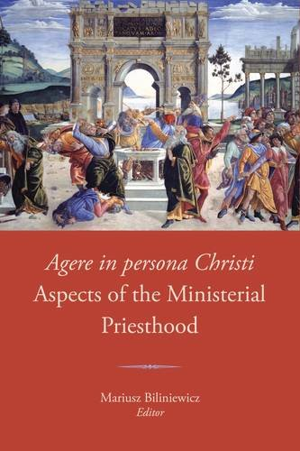 9781910388105: Agere in Persona Christi: Aspects of the Ministerial Priesthood: Proceedings of the Seventh Fota International Liturgical Conference, 2014