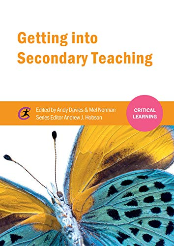 9781910391341: Getting into Secondary Teaching (Critical Learning)