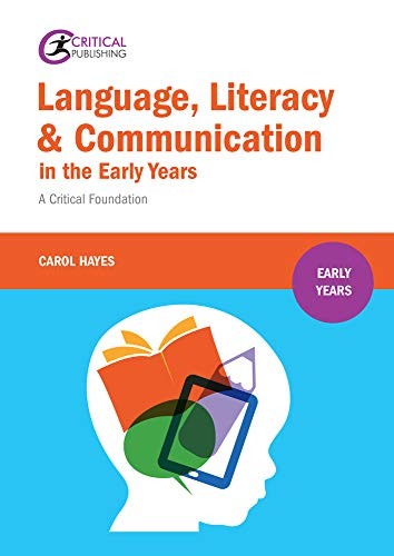 9781910391549: Language, Literacy & Communication in the Early Years: A Critical Foundation