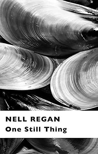 One Still Thing: Nell Regan