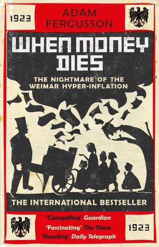 9781910400302: When Money Dies: The Nightmare of the Weimar Hyper-inflation