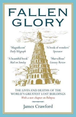 9781910400432: Fallen Glory: The Lives and Deaths of the World's Greatest Lost Buildings