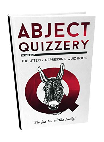 9781910400661: Abject Quizzery: The Utterly Depressing Quiz Book