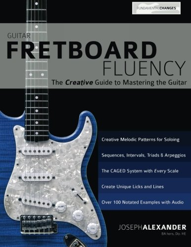 9781910403266: Guitar Fretboard Fluency: The Creative Guide to Mastering the Guitar