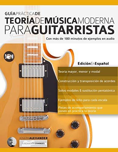 9781910403532: Guía Práctica De Teoría De Música Moderna Para Guitarristas: Con más de 180 minutos de ejemplos de audio