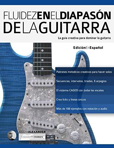 9781910403549: Fluidez en el diapasón de la guitarra: Edición en español (Spanish Edition)