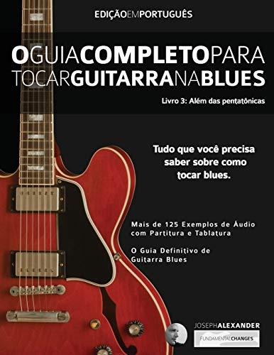 9781910403679: O Guia Completo para Tocar Blues na Guitarra: Livro Três – Além das Pentatônicas