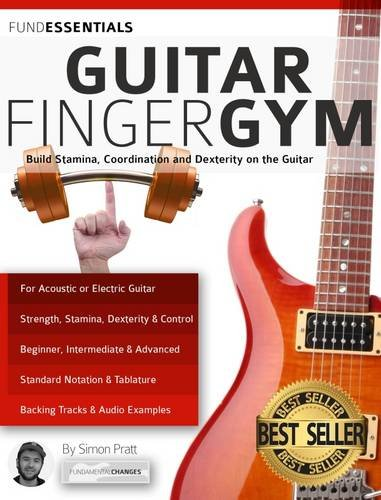 9781910403716: The Guitar Finger-Gym: Build Stamina, Coordination, Dexterity and Speed on the Guitar