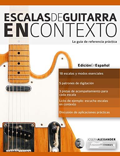 9781910403983: Escalas de guitarra en contexto: Domina y aplica todas las escalas y modos esenciales en la guitarra