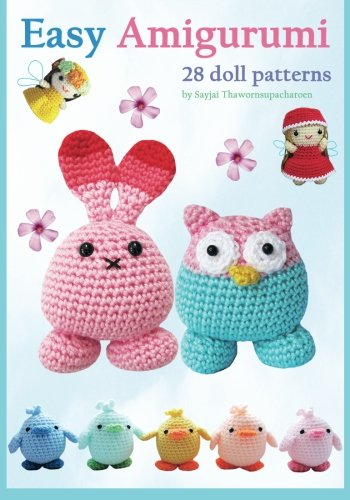 9781910407011: Easy Amigurumi: 28 crochet doll patterns: 1 (Sayjai's Amigurumi Crochet Pattern)