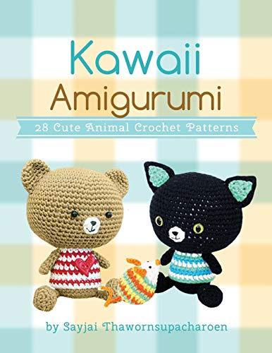 Kawaii Amigurumi: 28 Cute Animal Crochet Patterns