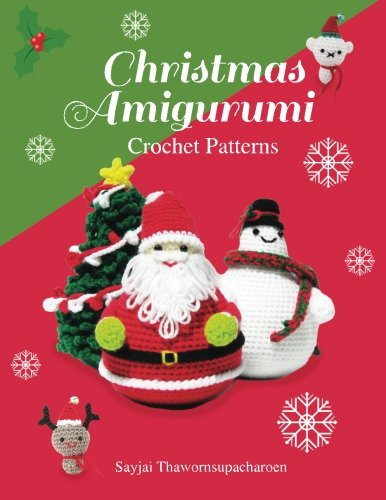 Christmas Amigurumi: Crochet Patterns: Volume 6