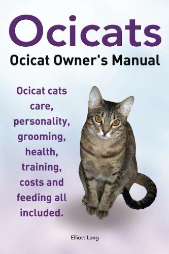 Ocicats. Ocicat Owners Manual.: Ocicats. Ocicat Owner's Manual. Ocicat cats care, personality,...