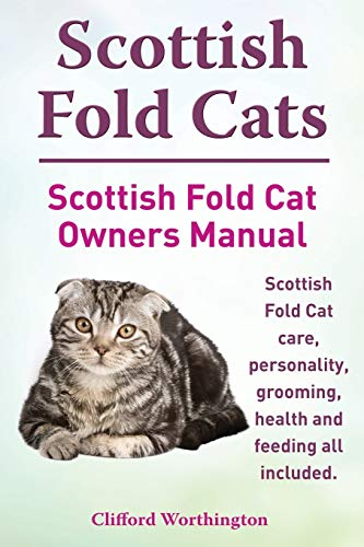 9781910410103: Scottish Fold Cats. Scottish Fold Cat Owners Manual. Scottish Fold Cat Care, Personality, Grooming, Health and Feeding All Included.
