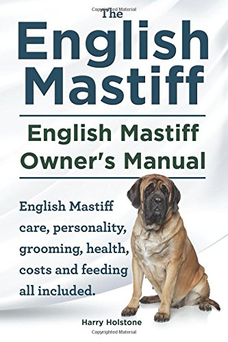 9781910410172: English Mastiff. English Mastiff Owners Manual. English Mastiff care, personality, grooming, health, costs and feeding all included.