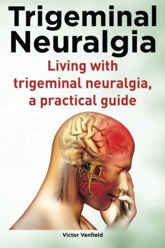 9781910410196: Trigeminal Neuralgia. Living with trigeminal neuralgia. A practical guide