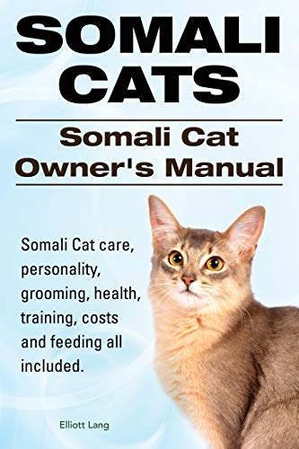 Somali Cats. Somali Cat Owners Manual. Somali Cat care, personality, grooming, health, training, ...