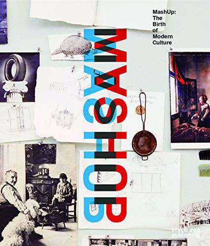 Mashup: The Birth of Modern Culture (Hardback): Daina Augaitis, Bruce Grenville, Stephanie Rebick