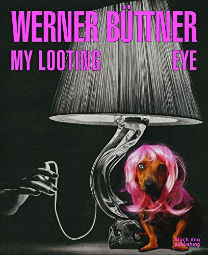 9781910433836: Werner Büttner: My Looting Eye