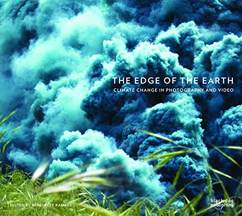 9781910433980: The Edge of the Earth: Climate Change in Photography and Video