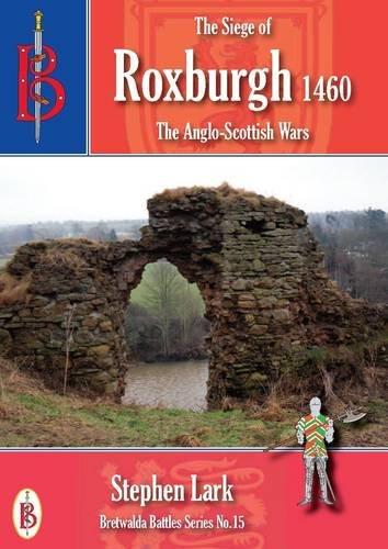 The Siege of Roxburgh 1460 (Bretwalda Battles): Lark, Stephen