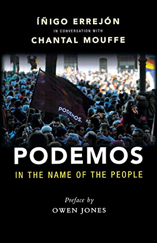 9781910448809: Podemos: In the Name of the People