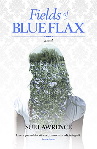 Fields of Blue Flax: Lawrence, Sue