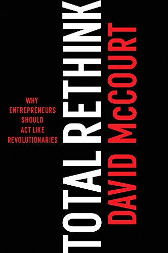 9781910453537: Total Rethink: Why entrepreneurs should act like revolutionaries