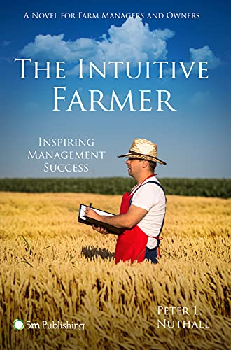 9781910455135: The Intuitive Farmer: Inspiring Management Success