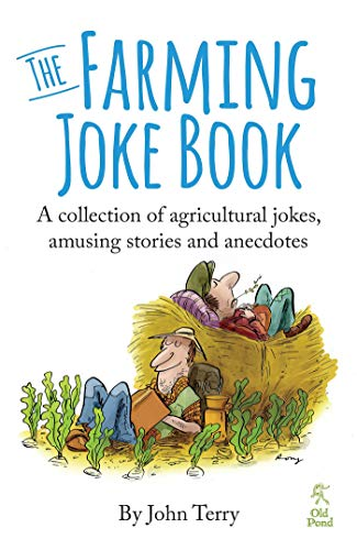 9781910456118: The Farming Joke Book: A Collection of Agricultural Jokes, Amusing Stories and Anecdotes