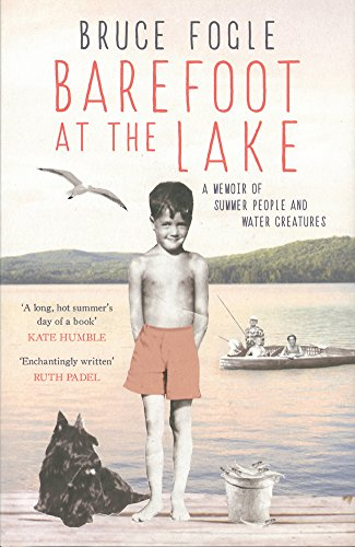 9781910463000: Barefoot at the Lake: A Memoir of Summer People and Water Creatures