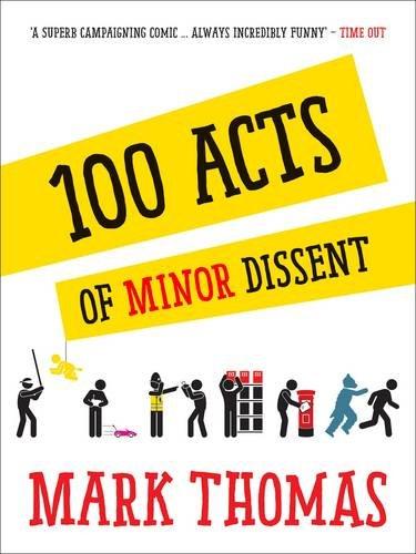 100 Acts Of Minor Dissent: Mark Thomas