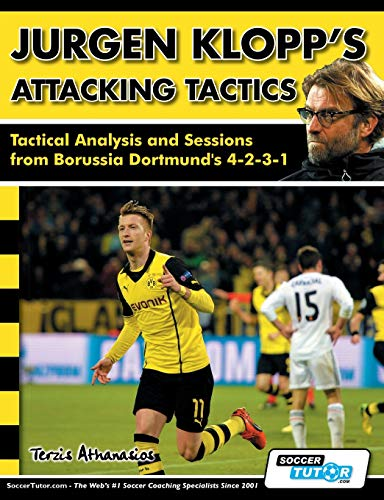 9781910491027: Jurgen Klopp's Attacking Tactics - Tactical Analysis and Sessions from Borussia Dortmund's 4-2-3-1