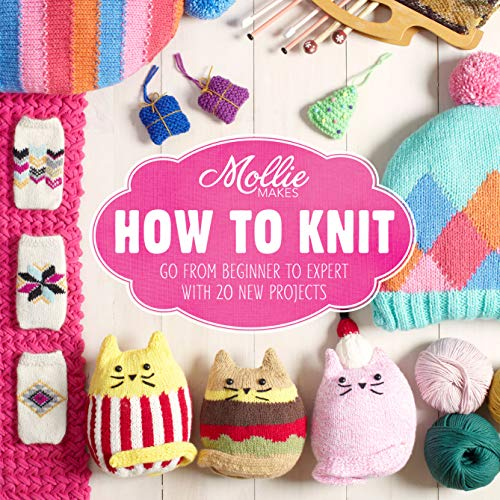 9781910496077: Mollie Makes: How to Knit: Go from beginner to expert with 20 new projects
