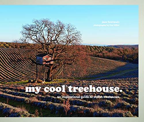 9781910496183: my cool treehouse: an inspirational guide to stylish treehouses