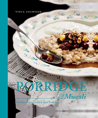 9781910496299: Porridge & Muesli: Healthy Recipes to Kick-start Your Day