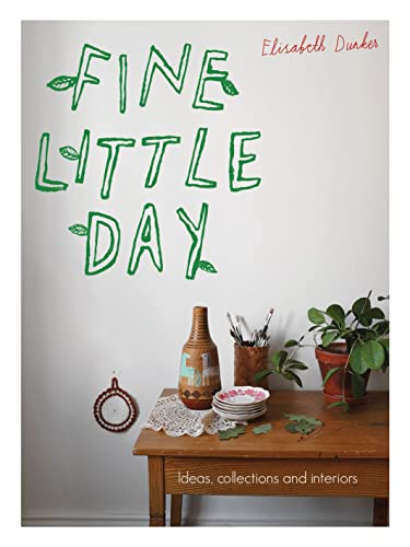 9781910496312: Fine Little Day: Ideas, Collections and Interiors