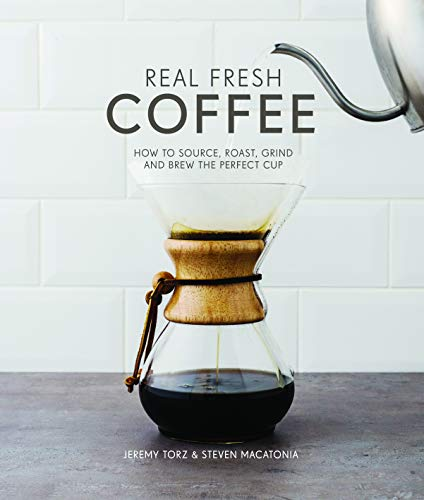 Real Fresh Coffee 9781910496329 *SHORTLISTED FOR THE FORTNUM & MASON FOOD AND DRINK AWARDS 2017 'DEBUT DRINK BOOK' CATEGORY*When you look at your breakfast cup of coffe