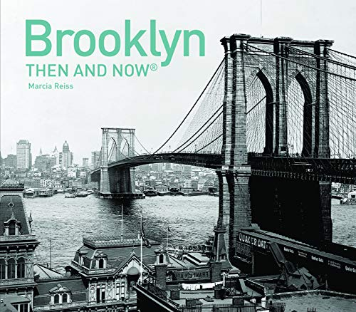 Brooklyn: Then and Now(r): Reiss, Marcia