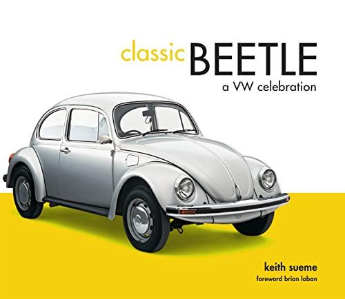 Classic Beetle: A VW Celebration: Seume, Keith