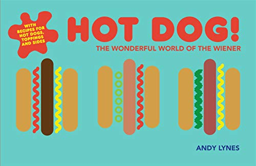9781910496626: Hot Dog!: The Wonderful World of the Wiener