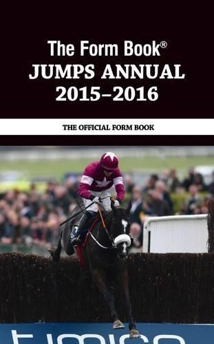 The Form Book Jumps Annual 2015-16: Raceform Ltd
