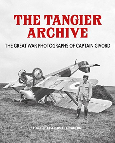 9781910500156: Tangier Archive: The Great War Photographs of Captain Givord