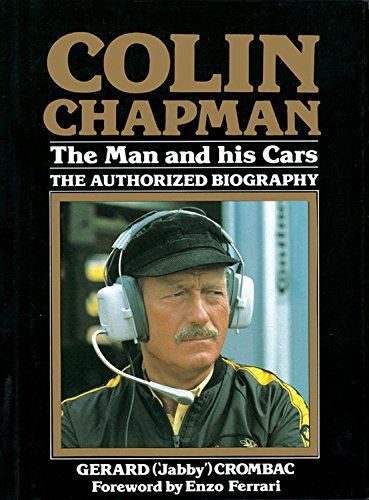 9781910505014: Colin Chapman: The Man and his Cars: The Authorized Biography