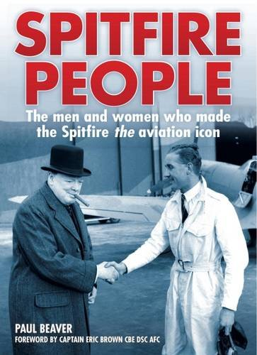 Spitfire People: The men and women who made the Spitfire the aviation icon: Paul Beaver
