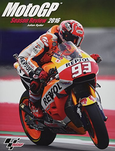 Official Motogp Season Review 2016 by Ryder, Julian: 9781910505151 - GreatBookPrices