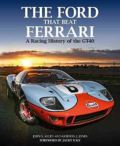 9781910505472: The Ford That Beat Ferrari: A Racing History of the GT40 (3rd edition)