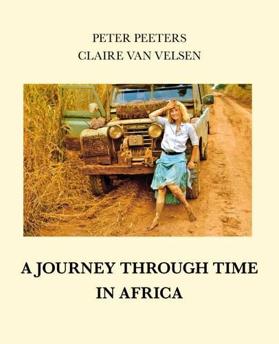 A Journey Through Time in Africa: Peter Peeters
