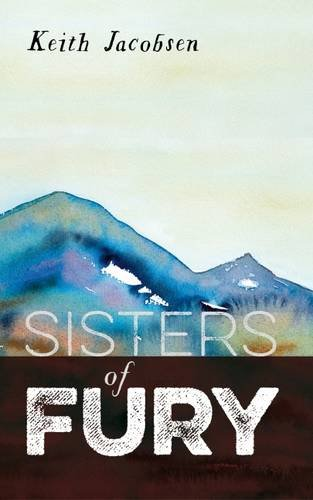 Sisters of Fury: Keith Jacobsen