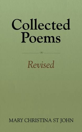 Collected Poems: Revised: Mary Christina St John